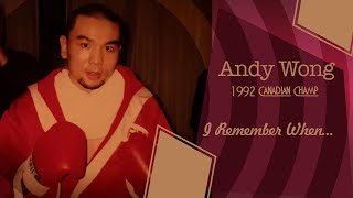 Andy Wong, I Remember When