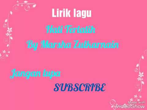 Lirik lagu hati terlatih by Marsha Zulkarnain [ Unofficial video]