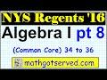 January 2016 NYS Algebra 1 Common Core Regents Part 8 34 to 36 New York Examination  solutions