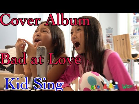 Kid sing Bad at Love by Halsey fun play time