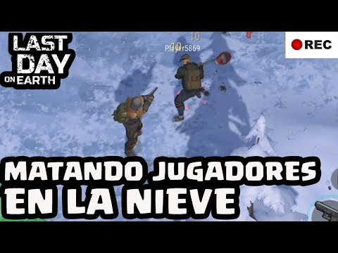 MATANDO JUGADORES EN LA NIEVE | LAST DAY ON EARTH | [El Chicha]