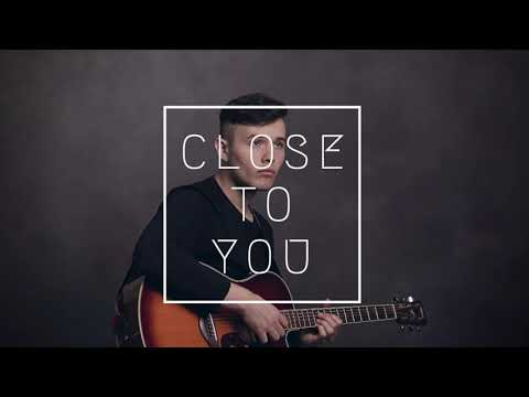 Close To You - Justin J. Moore