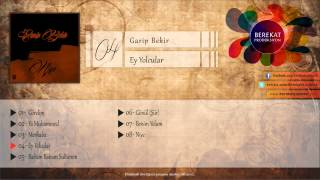Garip Bekir - Ey Yolcular