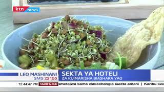 Sekta Ya Hoteli: Washikadau Katika Sekta Ya Hoteli Wabuni Mbinu Mpya Za Kuimarisha Biashara Zao