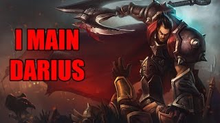so you want to main darius
