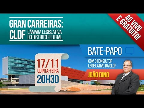 Gran Carreiras: Câmara Legislativa do Distrito Federal