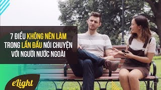 [Học tiếng Anh giao tiếp] 7 điều không nên làm trong lần đầu nói chuyện với người nước ngoài