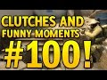 SPECIAL! CS GO Funny Moments and Clutches #100 CSGO
