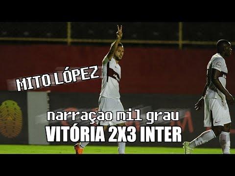 VITÓRIA (DERROTA) 2X3 INTERNACIONAL - NARRAÇÃO INTER MIL GRAU | BRASILEIRÃO SÉRIE A 2018