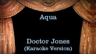 Aqua - Doctor Jones - Lyrics (Karaoke Version)