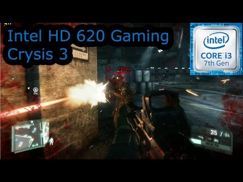 Intel HD 620 Gaming - Crysis 3 - i3-7100U, i5-7200U, i7-7500U, Kaby Lake