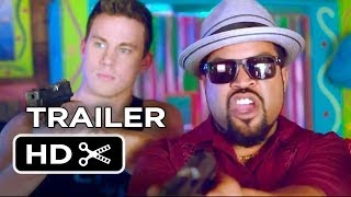 22 Jump Street Official Trailer #1 (2014) - Channing Tatum Movie HD