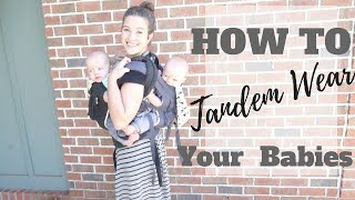 ERGOBABY TANDEM WEAR YOUR TWINS DEMO AND HACKS