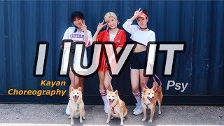 PSY - I LUV IT | Kayan dance choreography