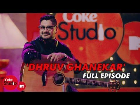 Dhruv Ghanekar - Full Episode - Coke Studio@MTV Season 4