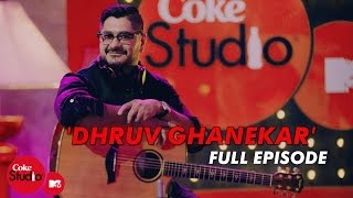 Dhruv Ghanekar - Full Episode - Coke Studio@MTV Season 4