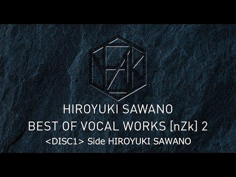 澤野弘之 「BEST OF VOCAL WORKS [nZk] 2」DIGEST -DISC1 (Side 澤野弘之)-