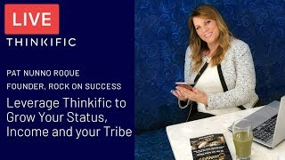 Pat Nunno Roque talks about leverage Thinkific to grow your income and your tribe - Thinkific LIVE