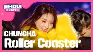 [Show Champion] 청하 - 롤러코스터 (CHUNGHA - Roller Coaster) l EP.259