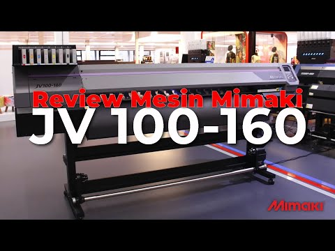 Mimaki JV100 -160 Review, Mesin Digital Printing Sejuta Umat Yang Selalu Laris !