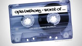 Opie & Anthony :: 2012-08-30 (August 30 2012) Worst Of