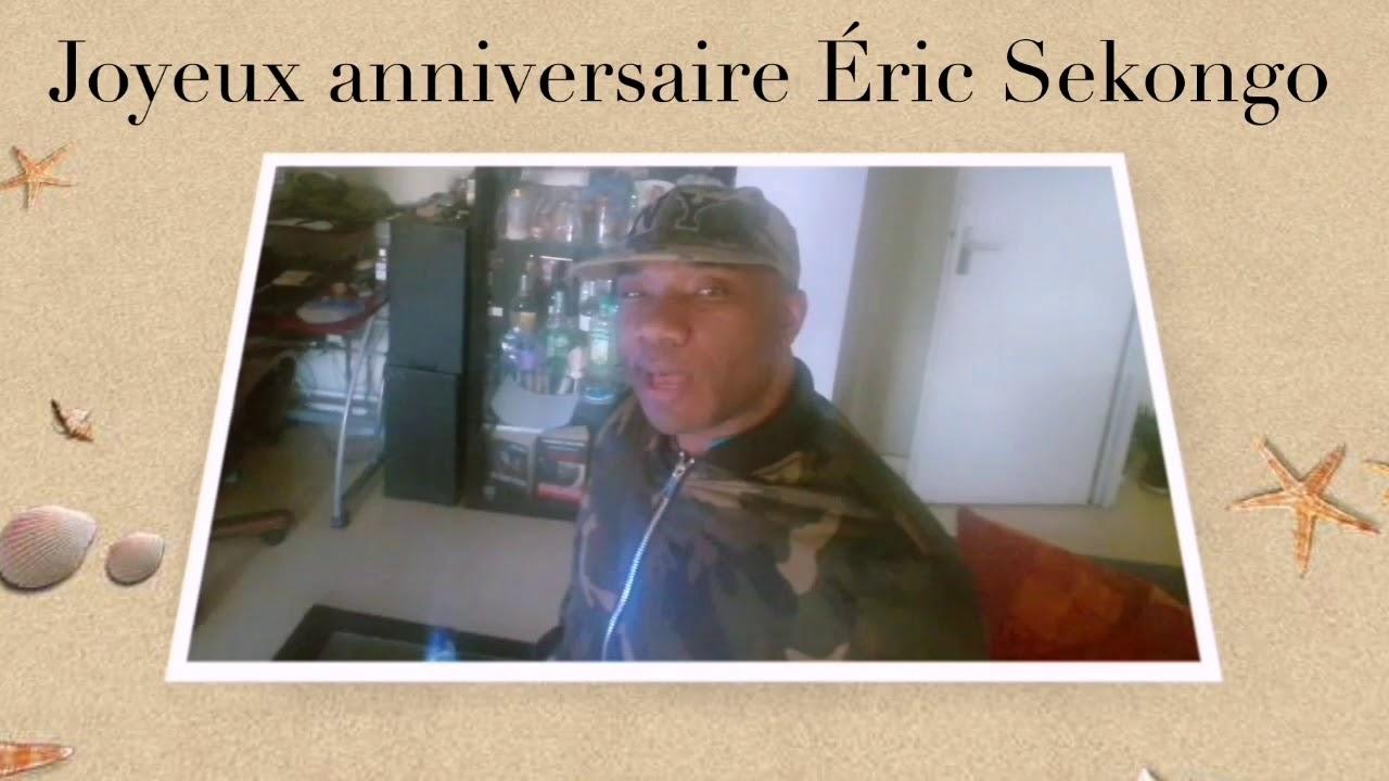 Anniversaire Eric.Joyeux Anniversaire Eric Sekongo