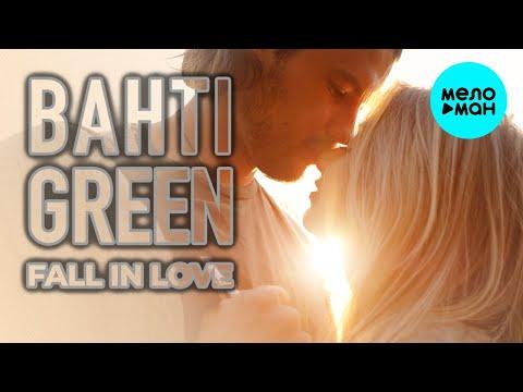 Bahti Green - Fall in love Премьера Single