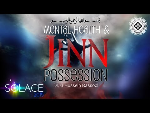 Jinn Possession or a Mental Disorder? - Dr. Hussein Rassool