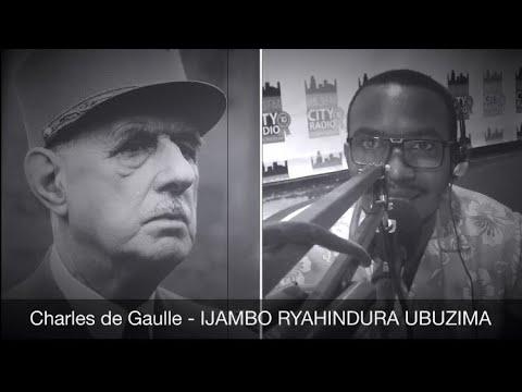 Download Général Charles de Gaulle - IJAMBO RYAHINDURA UBUZIMA EP305