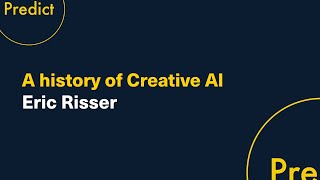 A history of Creative AI: Eric Risser