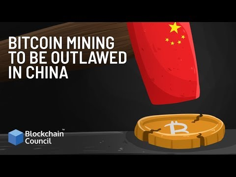 Bitcoin Mining To Be Outlawed In China | Blockchain Council