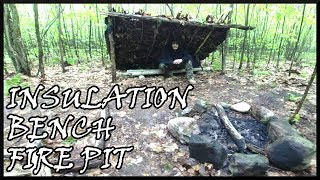 BUSHCRAFT BASE CAMP - INSULATION/ BUILDING BENCH/ MOVING FIRE PIT