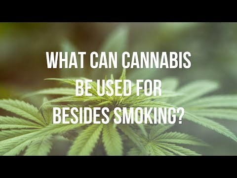 What Can Cannabis Be Used For?  Besides Smoking | Fremont College