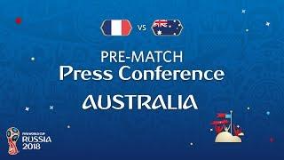 FIFA World Cup™ 2018: France - Australia: Australia Pre-Match Press Conference