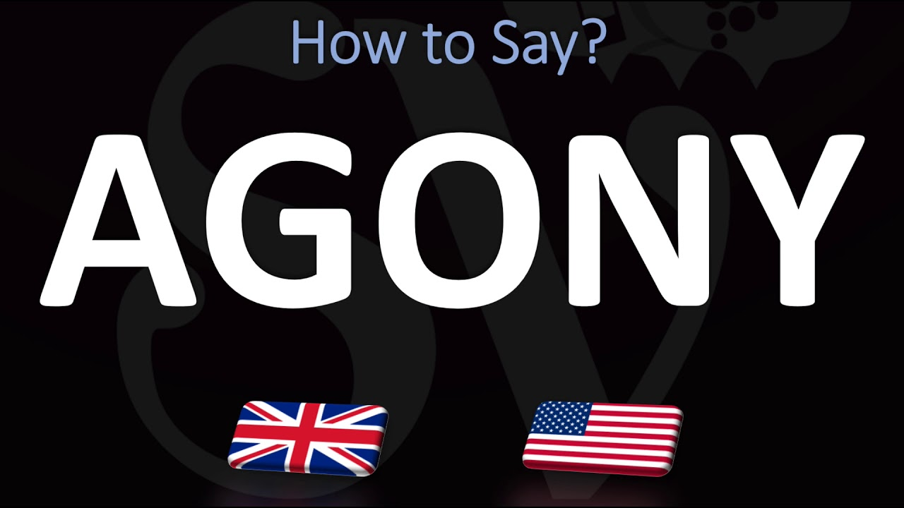 How to Pronounce Agony? (CORRECTLY)