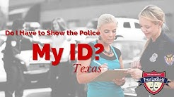 Do I Have To Show the Police My ID? - TX