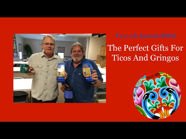 ticoish episode u perfect gifts for gringos and ticos costa rica outsider