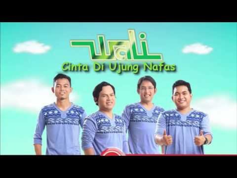 Wali - Cinta Di Ujung Nafas - Video Lirik_HD.mp4