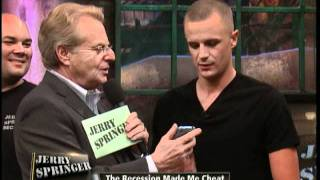The Recession Made Me Cheat (The Jerry Springer Show)