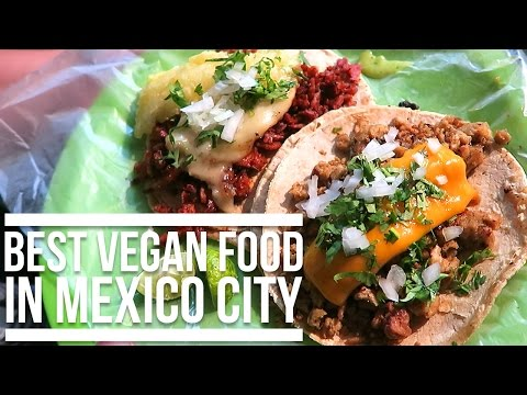 EATING VEGAN IN MEXICO CITY | Eileen Aldis