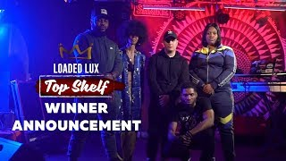 Top Shelf Freestyle WINNER Revealed by Loaded Lux on Ebro In The Morning