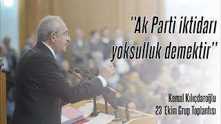 """Kemal Kılıçdaroğlu """"Ak Parti iktidarı yoksulluk demektir"""""""