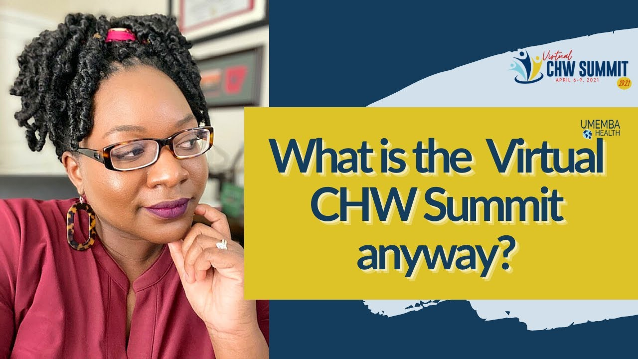 So...What's the Virtual CHW Summit about anyway?....