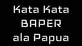 Kata Kata Baper Ala Papua   Part 03