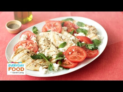 Grilled Chicken with Feta, Tomatoes, and Mint - Everyday Food with Sarah Carey