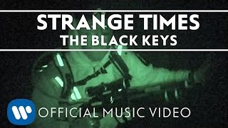 The Black Keys - Strange Times [Official Music Video]
