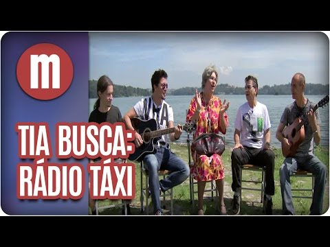 Tia busca: Rádio Táxi - Mulheres (12/05/17)