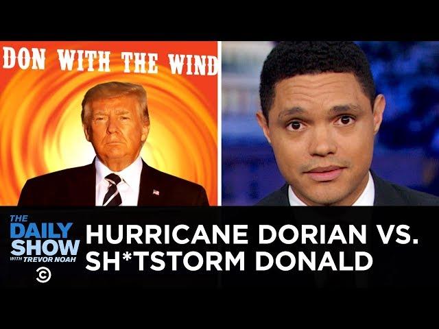 Donald Trump's Disastrous Hurricane Dorian Response | The Daily Show