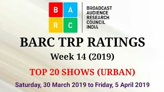 BARC TRP Ratings Week 14 (2019) : TOP 20 Shows (Urban)
