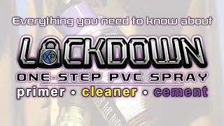 Everything you need to know about Lockdown All-In-One PVC spray